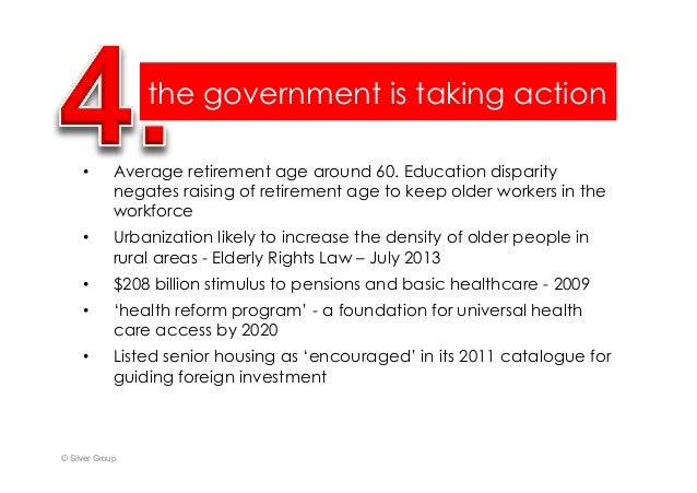 the government is taking action • Average retirement age around 60. Education disparity negates raising of retirement age...
