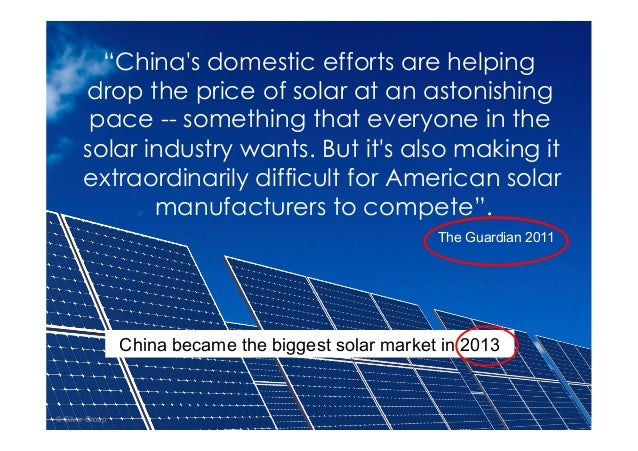 """""""China's domestic efforts are helping drop the price of solar at an astonishing pace -- something that everyone in the sol..."""