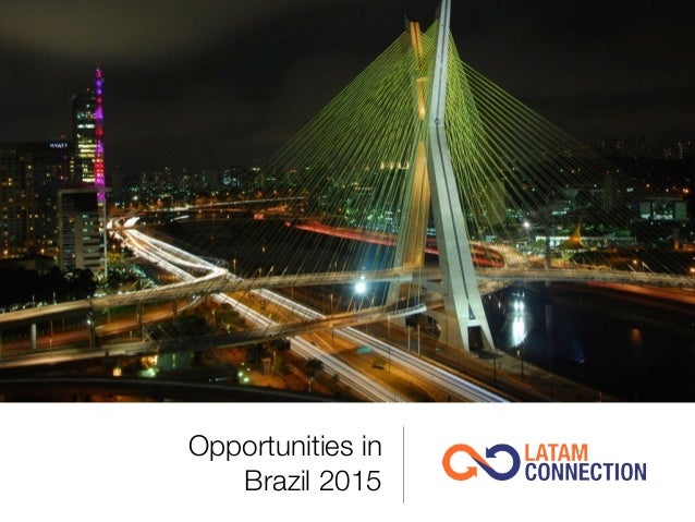 opportunities in brazil 2013 Brazil's economic and social progress between 2003 and 2014 lifted 29 million people out of poverty and inequality dropped significantly restoring fiscal sustainability is the most pressing economic challenge for brazil.
