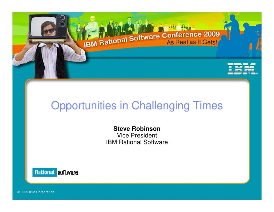 Opportunities in Challenging Times                                 Steve Robinson                                  Vice Pr...