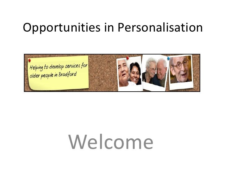 Opportunities in Personalisation<br />Welcome<br />