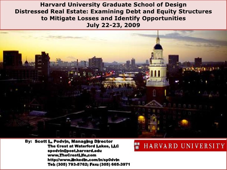Harvard University Graduate School of Design<br />Distressed Real Estate: Examining Debt and Equity Structures<br />to Mit...