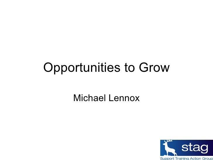 Opportunities to Grow Michael Lennox