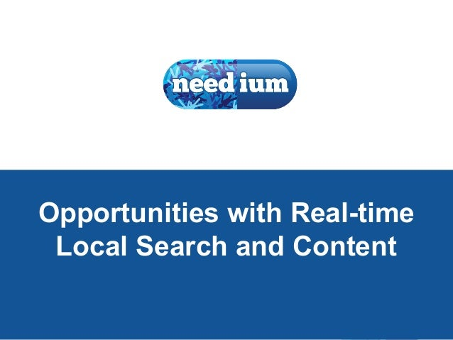 1 Opportunities with Real-time Local Search and Content