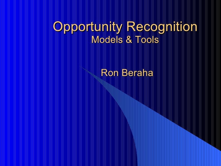 Opportunity Recognition Models & Tools Ron Beraha