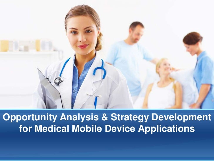 Opportunity Analysis & Strategy Development   for Medical Mobile Device Applications