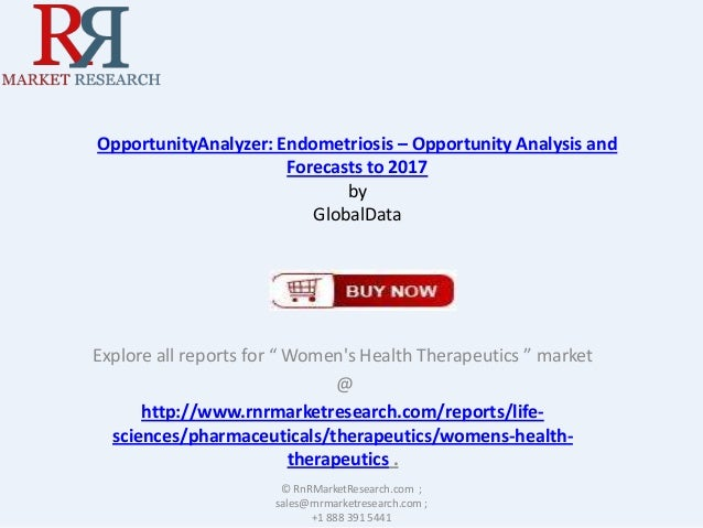 "OpportunityAnalyzer: Endometriosis – Opportunity Analysis and Forecasts to 2017 by GlobalData  Explore all reports for "" W..."