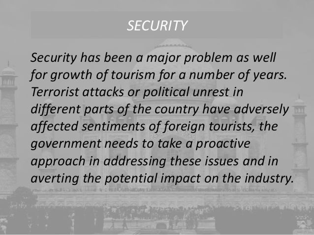 hindrance in the development of tourism in india Tourism accounts for 68 % of india's gdp and is the third largest earner this comes out of a recognition that this sector can in turn help alleviate poverty and enhance skill development as many jobs can be created 3 thoughts on tourism in india: the future looks.