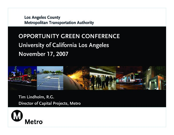 Los Angeles County    Metropolitan Transportation Authority   OPPORTUNITY GREEN CONFERENCE University of California Los An...