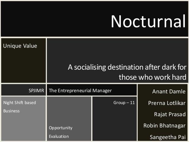 NocturnalUnique Value                              A socialising destination after dark for                               ...