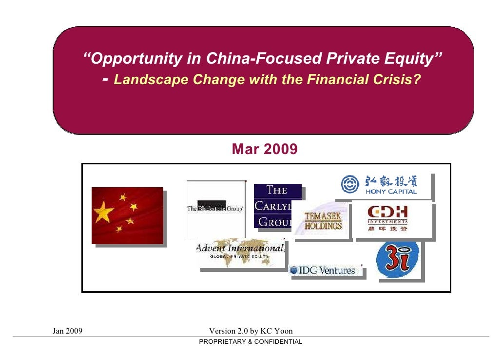 """""""Opportunity in China-Focused Private Equity""""            - Landscape Change with the Financial Crisis?                    ..."""