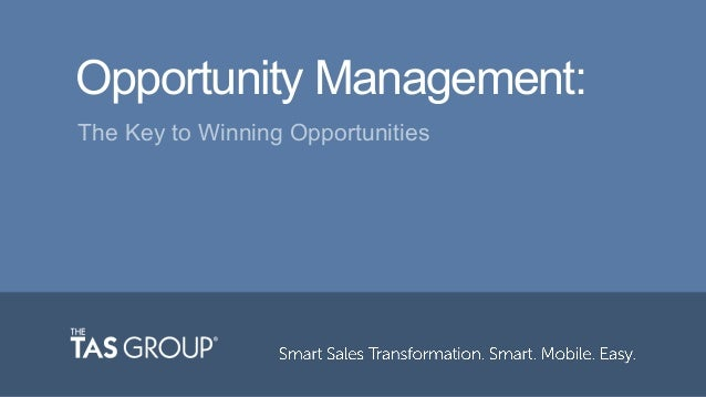 Opportunity Management: The Key to Winning Opportunities