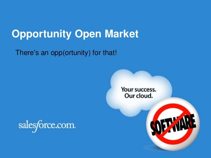 Opportunity Open MarketTheres an opp(ortunity) for that!