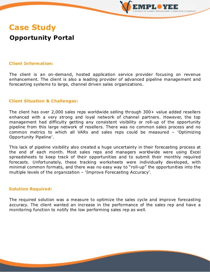 Case StudyOpportunity PortalClient Information:The client is an on-demand, hosted application service provider focusing on...