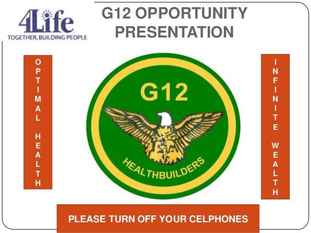 G12 OPPORTUNITY PRESENTATION PLEASE TURN OFF YOUR CELPHONES O P T I M A L H E A L T H I N F I N I T E W E A L T H