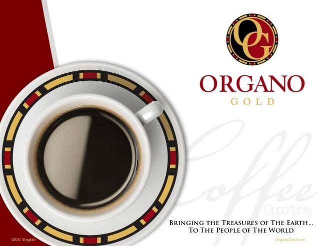 Bringing the Treasures of The Earth... To The People of The World USA   English  OrganoGold.com
