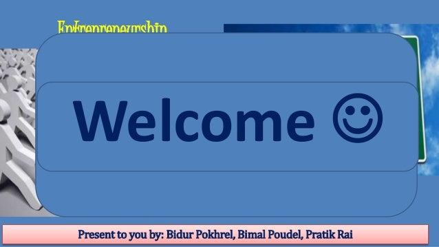 Entrepreneurship Present to you by: Bidur Pokhrel, Bimal Poudel, Pratik Rai Opportunity Recognition 9'+ufsf] sfk kmf]/]/ k...