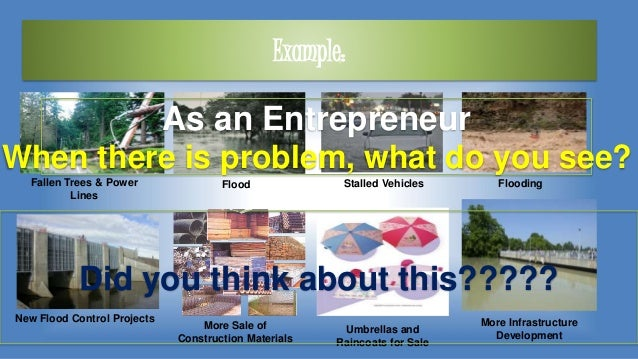 Example: Umbrellas and Raincoats for Sale New Flood Control Projects More Sale of Construction Materials More Infrastructu...