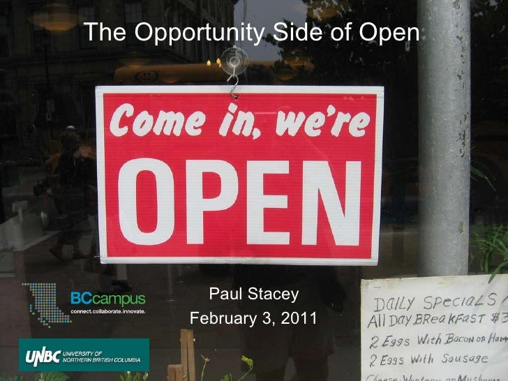 The Opportunity Side of Open Paul Stacey February 3, 2011