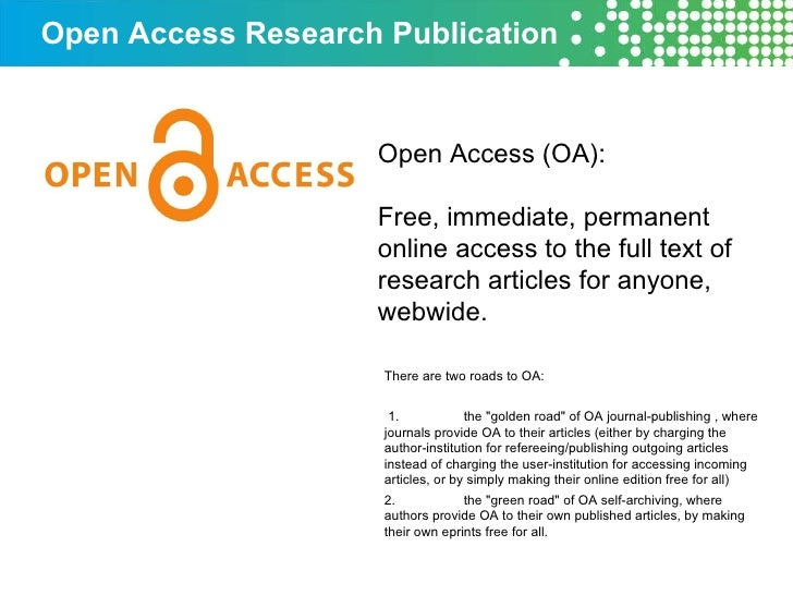 Open Access Research Publication Open Access (OA): Free, immediate, permanent online access to the full text of research a...