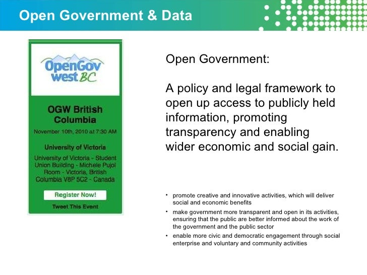 Open Government & Data Open Government: A policy and legal framework to open up access to publicly held information, promo...