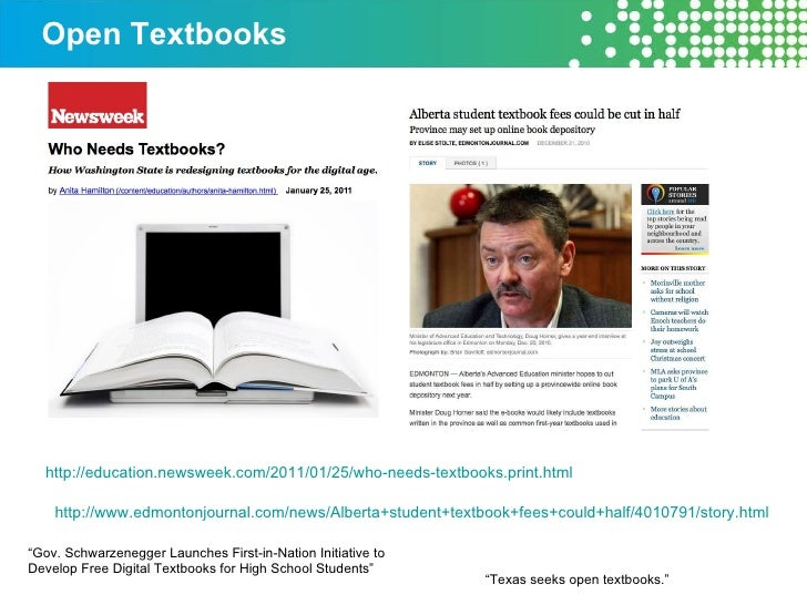 Open Textbooks http://education.newsweek.com/2011/01/25/who-needs-textbooks.print.html   http://www.edmontonjournal.com/ne...