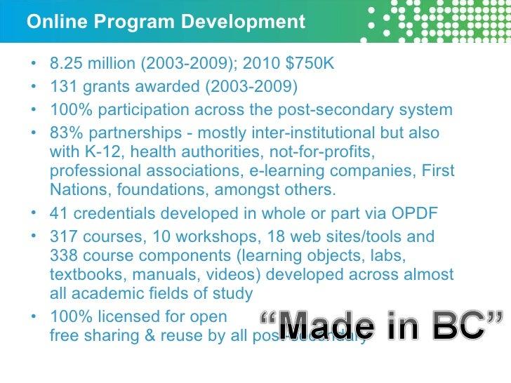 Online Program Development <ul><li>8.25 million (2003-2009); 2010 $750K </li></ul><ul><li>1 31 grants awarded (2003-2009) ...