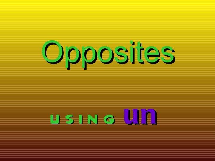 Opposites using  un