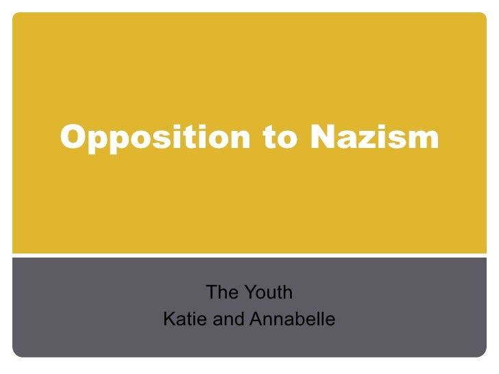 Opposition to Nazism The Youth Katie and Annabelle
