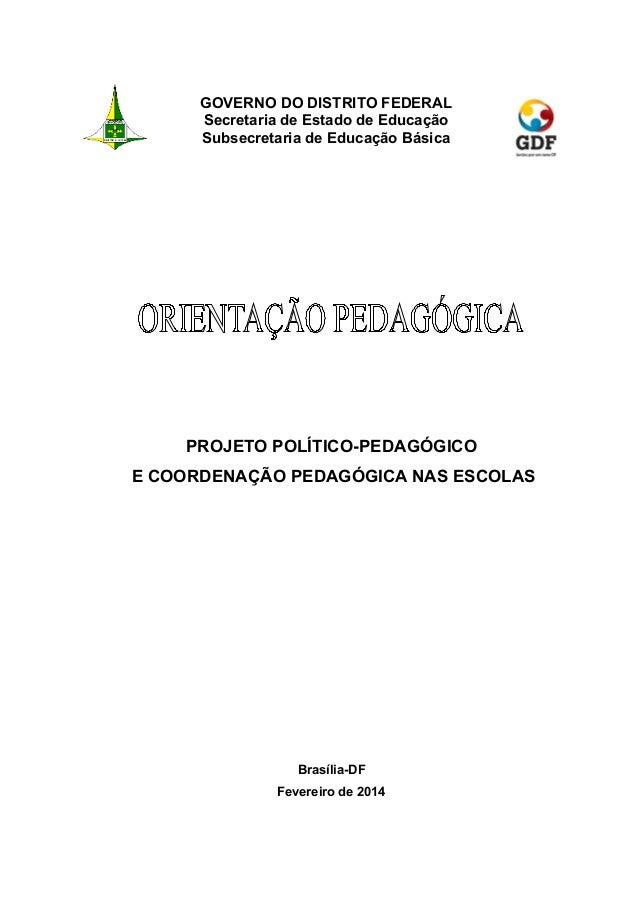 GOVERNO DO DISTRITO FEDERAL Secretaria de Estado de Educação Subsecretaria de Educação Básica PROJETO POLÍTICO-PEDAGÓGICO ...