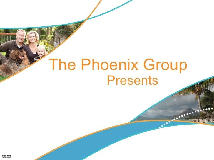 The Phoenix Group    Presents