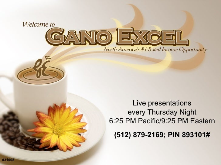 031008 Live presentations every Thursday Night 6:25 PM Pacific/9:25 PM Eastern (512) 879-2169; PIN 893101#