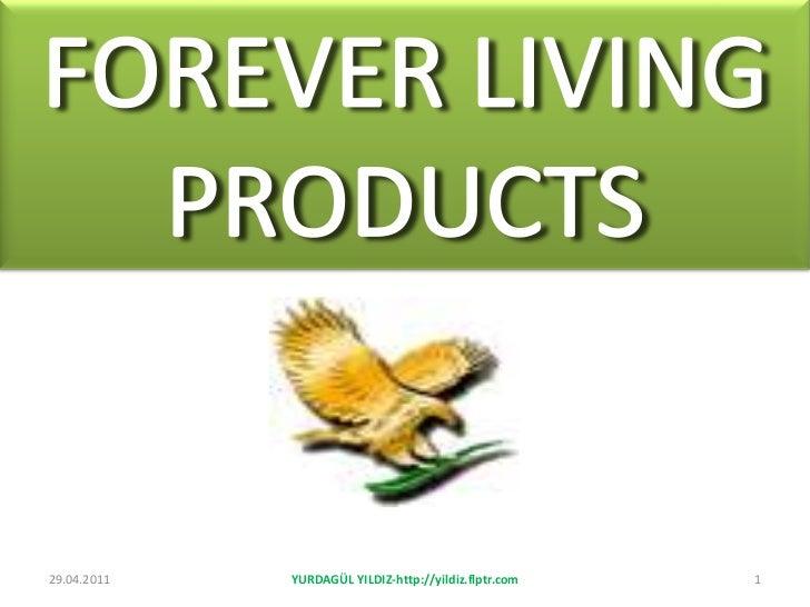 FOREVER LIVING PRODUCTS<br />1<br />29.04.2011<br />YURDAGÜL YILDIZ-http://yildiz.flptr.com<br />