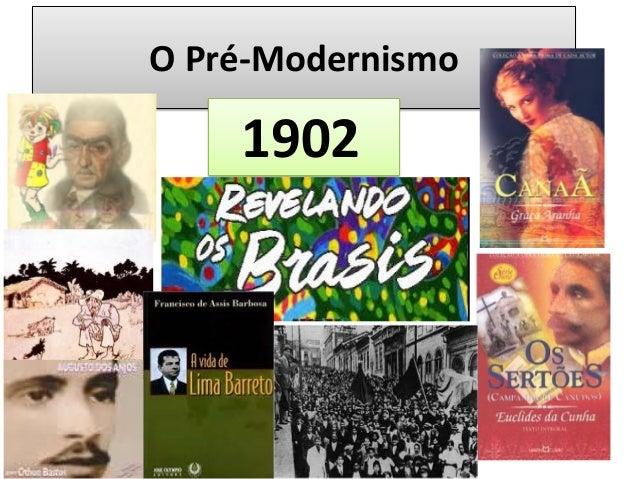 O Pré-Modernismo  1902