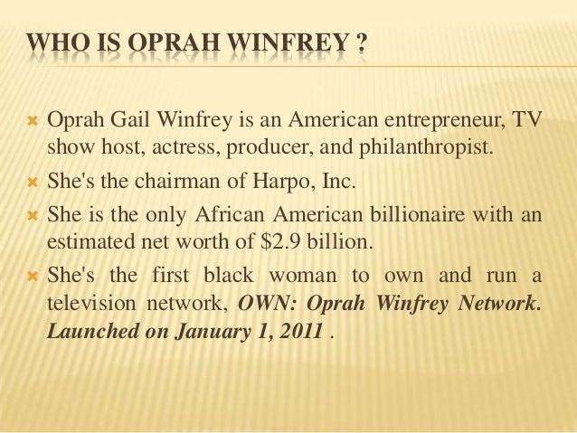 https://image.slidesharecdn.com/oprahwinfrey1-140412150606-phpapp02/95/oprah-winfrey-an-entrepreneur-2-638.jpg?cb=1397315581