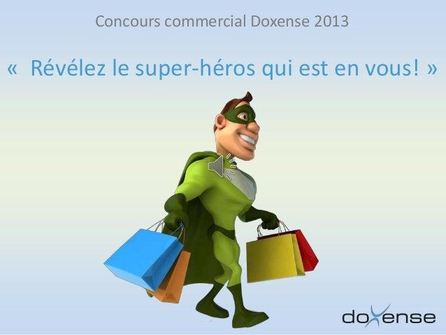 Concours commercial Doxense 2013« Révélez le super-héros qui est en vous! »