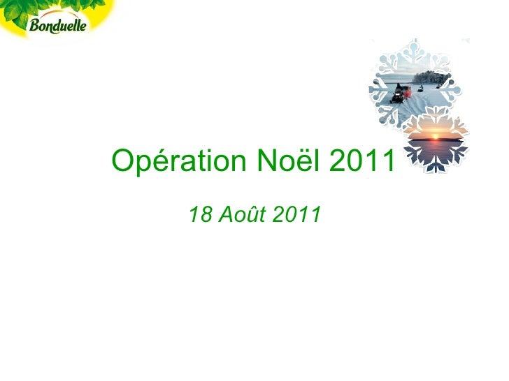 Opération Noël 2011     18 Août 2011