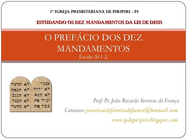 Prof.Pr.João Ricardo Ferreira de França Contatos:joaoricardoferreiradefranca@hotmail.com www.ipdepiripiri.blogspot.com O P...