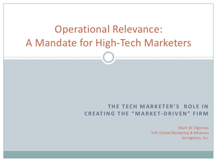 Operational Relevance:A Mandate for High-Tech Marketers                      THE TECH MARKETER'S ROLE IN           C R E A...