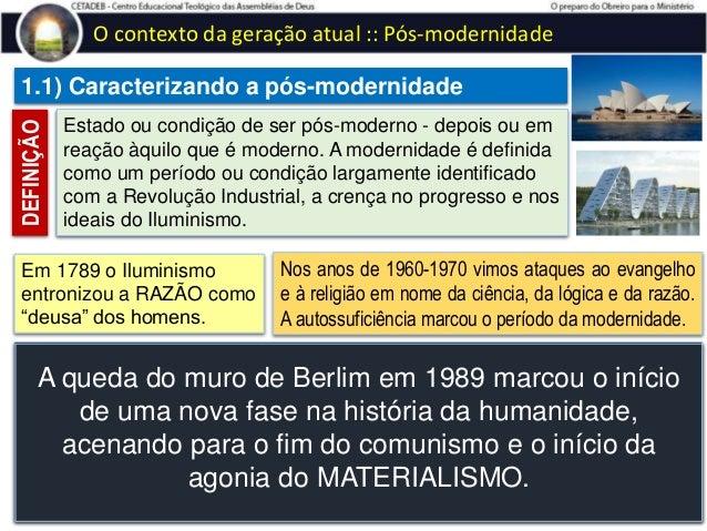 O contexto da geração atual :: Pós-modernidade 1.4) Momento cultural atual – era dos direitos humanos (Igreja de Laodicéia...