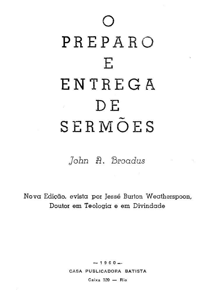 O preparo e a entrega de sermões john a. broadus