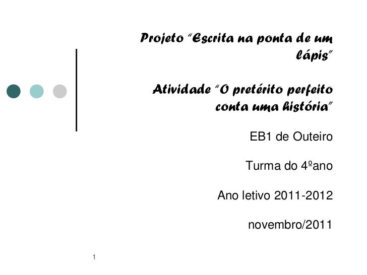 """Projeto """"Escrita na ponta de um                              lápis""""      Atividade """"O pretérito perfeito                co..."""