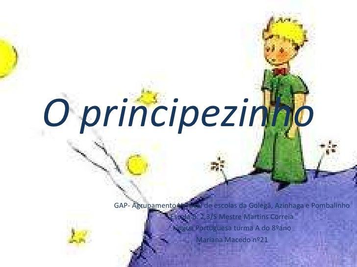 O principezinho   GAP- Agrupamento Vertical de escolas da Golegã, Azinhaga e Pombalinho                 Escola B. 2,3/S Me...