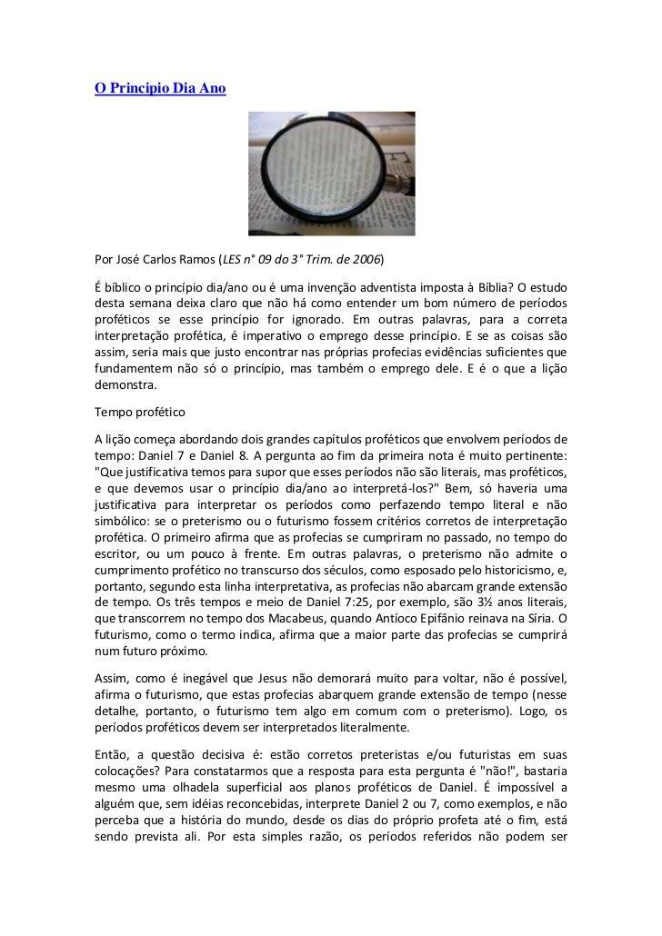 O Principio Dia AnoPor José Carlos Ramos (LES n° 09 do 3° Trim. de 2006)É bíblico o princípio dia/ano ou é uma invenção ad...