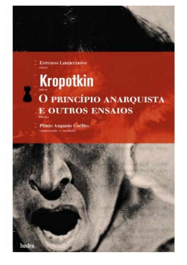 O Princípio Anarquista e outros Ensaios - Piotr Kropotkin