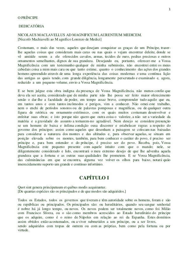 1 O PRÍNCIPE DEDICATÓRIA NICOLAUS MACLAVELLUS AD MAGNIFICUM LAURENTIUM MEDICEM. [Niccolò Machiavelli ao M agnífico Lorenzo...