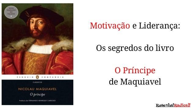 Motivação e Liderança: Os segredos do livro o Príncipe de