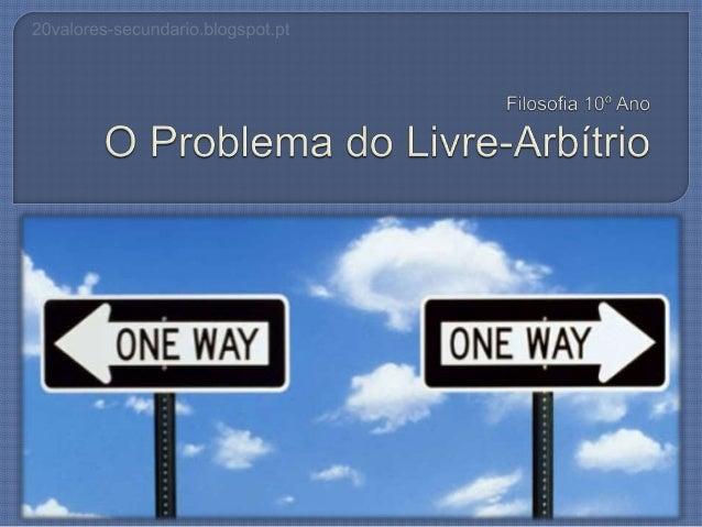 • O que é o livre-arbítrio? (Slide 3) •O problema do livre-arbítrio (Slide 4-5) • Respostas ao problema do livre-arbítrio ...