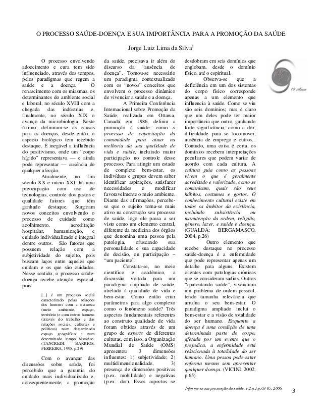 Informe-se em promoção da saúde, v.2,n.1.p.03-05. 2006. 3 O PROCESSO SAÚDE-DOENÇA E SUA IMPORTÂNCIA PARA A PROMOÇÃO DA SAÚ...