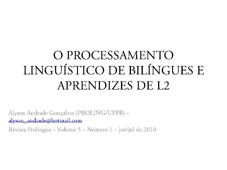 Neste     estudo     verificaremos  através   doProcessamento Linguístico e de suas técnicasexperimentais, se existem dife...